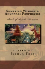 """Sumerian Wisdom & Anunnaki Prophecies: The Book of Sajaha"" (Liber-S) Edited by Joshua Free, 2013"