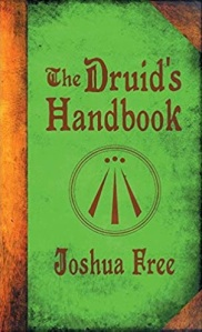 Druids Handbook: Ancient Magicks for a New Age by Joshua Free