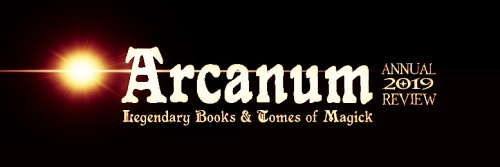 Arcanum: Legendary Books & Tomes of Magick: 2019 Annual Review
