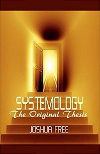Systemology: The Original Thesis by Joshua Free