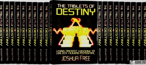 Tablets of Destiny: Using Ancient Wisdom to Unlock Human Potential by Joshua Free