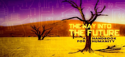 The Way Into The Future: A Handbook for Humanity by Joshua Free