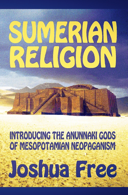 Sumerian Religion by Joshua Free (Collector's Edition Hardcover)