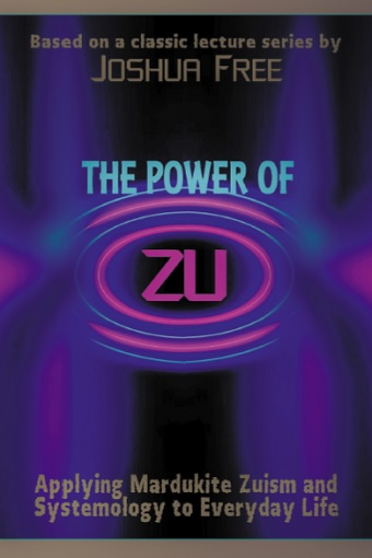 The Power of Zu, Applying Mardukite Zuism and Systemology to Everyday Life
