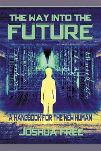 The Way Into The Future: A Handbook for the New Human