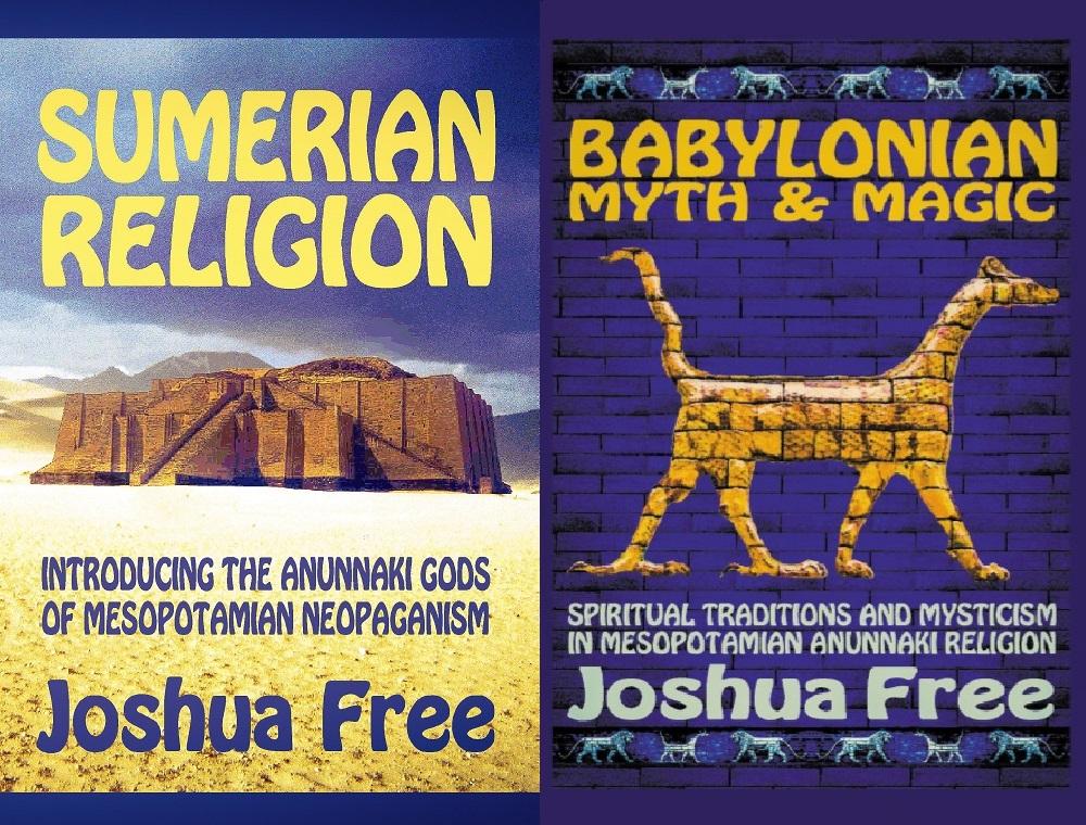 Sumerian Religion and Babylonian Myth & Magic by Joshua Free