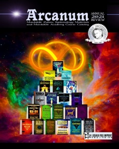 Arcanum Annual 2021 Review, Full Color Guide to current Materials and Courses from the Mardukite Academy